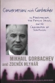 Gorbachev M., Mlynar Z. Conversations with Gorbachev on Perestroika, the Prague Spring, and the Crossroads of Socialism. - New York: Columbia University Press, 2002.- 225 p.